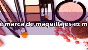 ¿Qué marca de maquillaje es mejor?