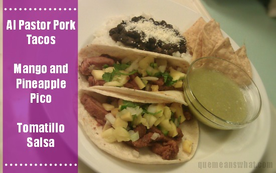Al Pastor Pork Tacos with Mango Pineapple Pico and Tomatillo Salsa QueMeansWhat.com