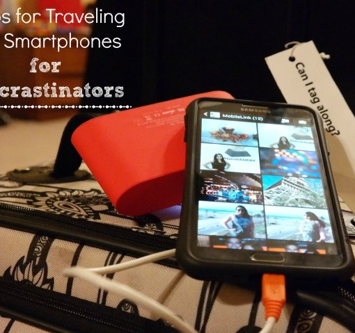 5 Tips for Traveling with Smartphones for Procrastinators