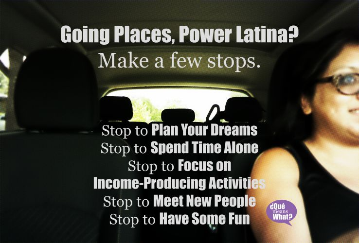 Success Tips for Power Latinas from QueMeansWhat.com