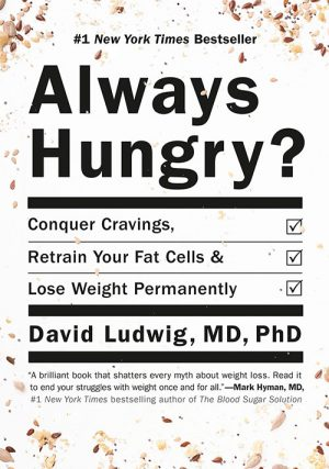 Always Hungry David Ludwig MD