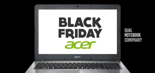 Notebook Acer Black Friday - Recomendações de compra 2016