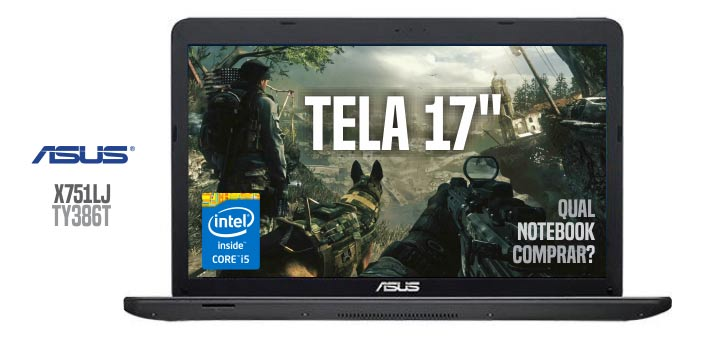 Notebook recomendados Asus X751LJ-TY386T Core 5 ela LED 17.3
