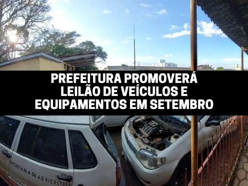 Prefeitura promoverá leilão de veículos e equipamentos em setembro