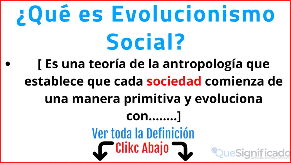 que es evolucionismo social significado concepto definición