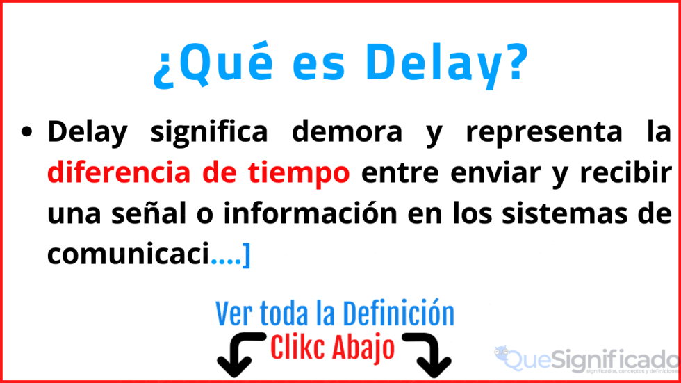 que es delay significado traducción usos ejemplos