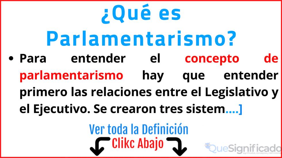 que es parlamentarismo significado caracteristicas ejemplos