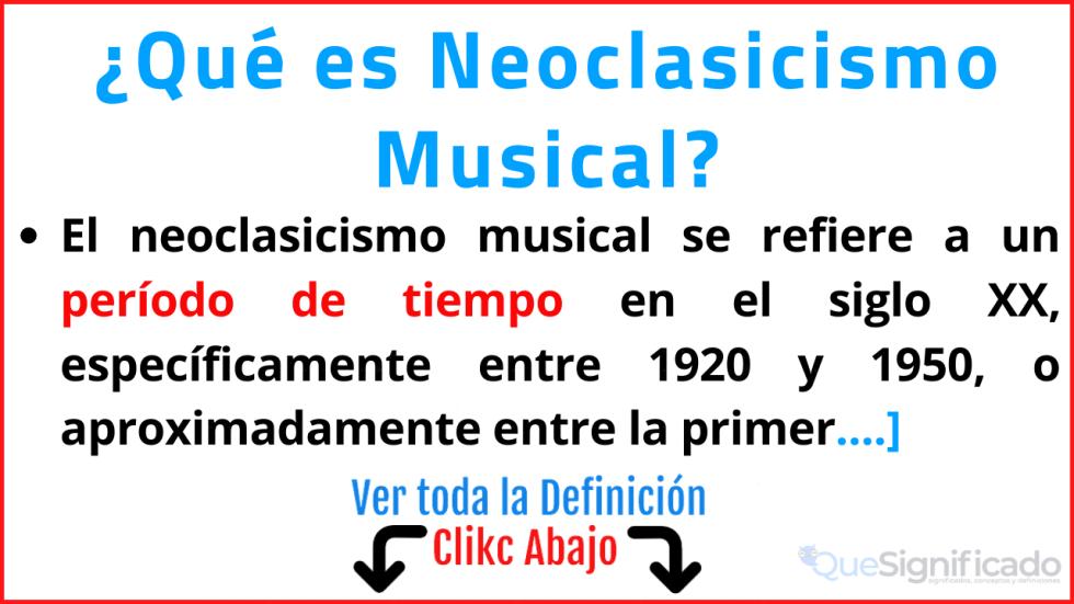 que es neoclasicismo musical significado características ejemplos