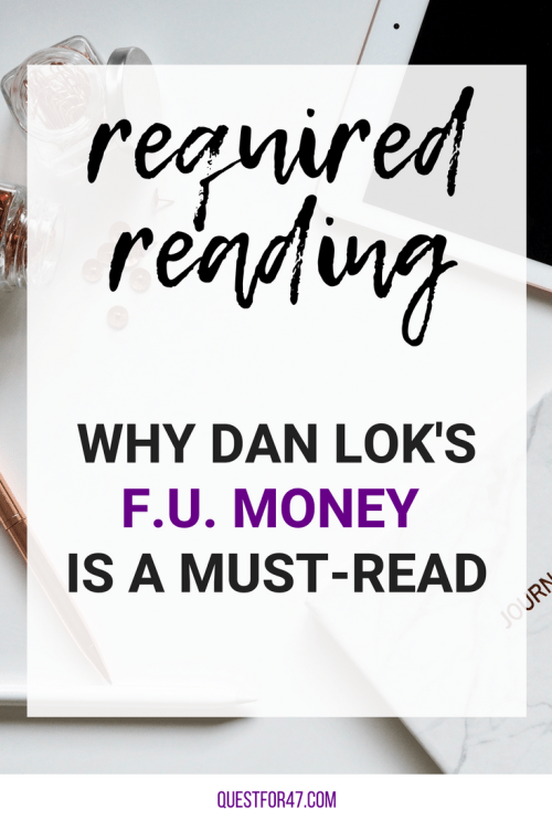 Required Reading Why Dan Lok's FU Money Is A Must Read on Quest for $47