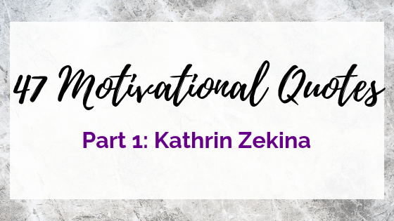 47 Quotes For The Badass Entrepreneur Part 1: Kathrin Zenkina