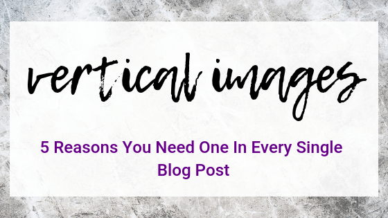 5 Reasons To Optimize Your Posts With Vertical Images