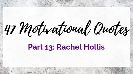 47 Quotes For The Badass Entrepreneur Part 13: Rachel Hollis