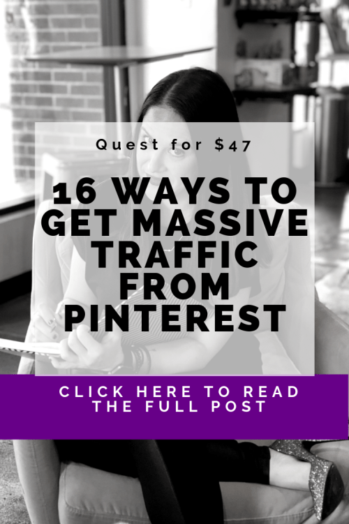 16 Ways To Get Massive Traffic From Pinterest on Quest for $47 Pinterest