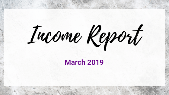 March 2019 Income Report