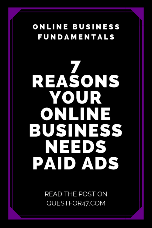 7 Reasons Your Business Needs Paid Ads from Quest for $47 Pinterest