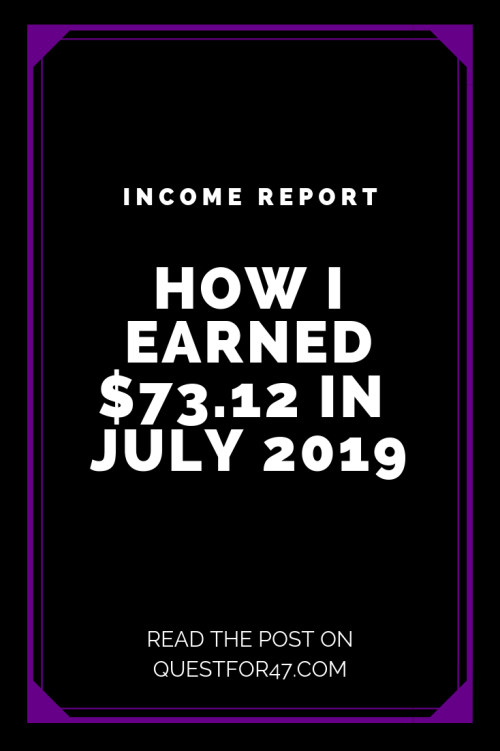 July 2019 Income Report on Quest for $47 Pinterest