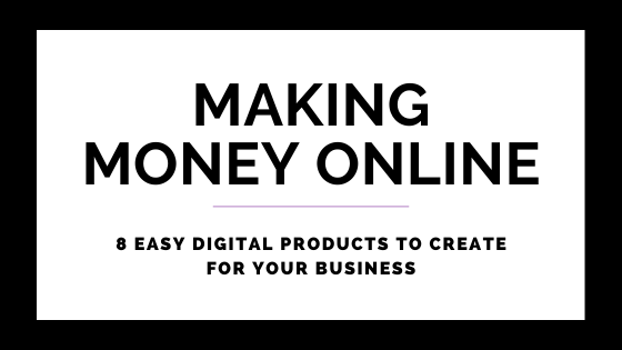 8 Easy Digital Products To Create For Your Business