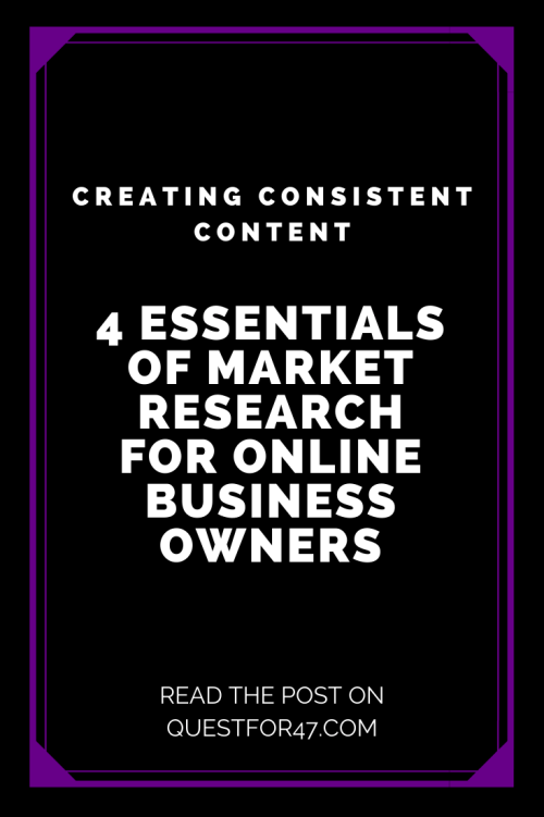 4 Essentials Of Market Research For Online Business Owners on Quest for $47 Pinterest