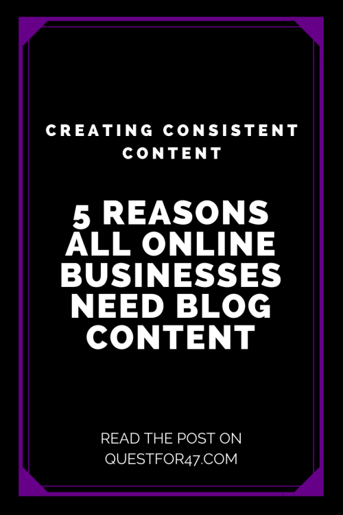 5 Reasons All Online Businesses Need Blog Content on Quest for $47 Pinterest