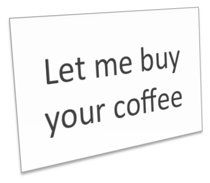 "sign reads ""let me buy your coffee"""