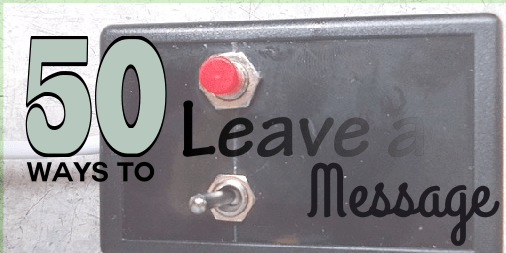 50 Ways to Leave a Message