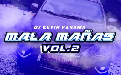 MALA MAÑAS VOL 2  DJ KEVIN PANAMÁ