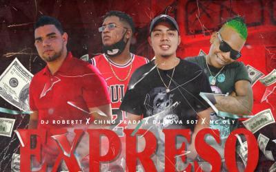 EXPRESO PANAMA COLON  DJ ROBERTT X CHINO PRADA X DJ NOVA 507 X MC OLY
