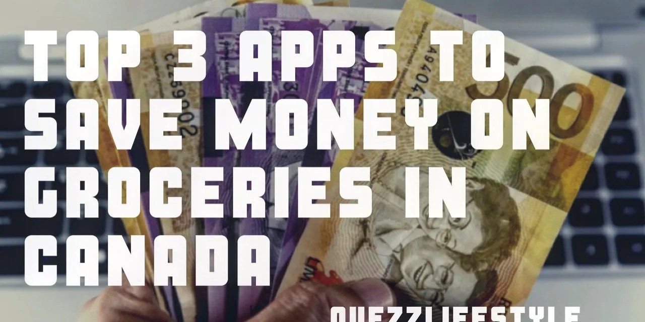 Top 3 Apps to save money on groceries in Canada