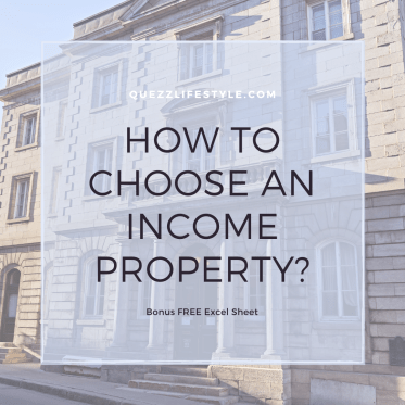 How To Choose An Income Property? Quezz Lifestyle