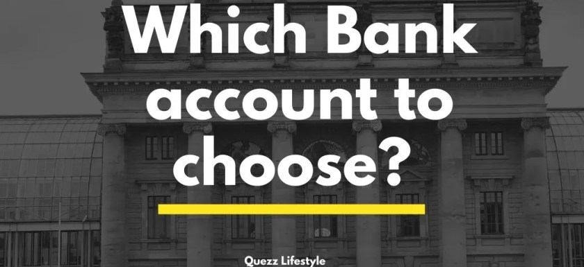 Which Bank Account to Choose? Quezzlifestyle