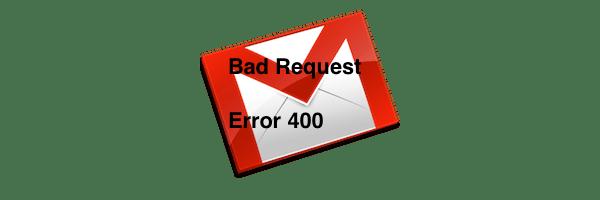 Gmail-bad-request-error-400-600x