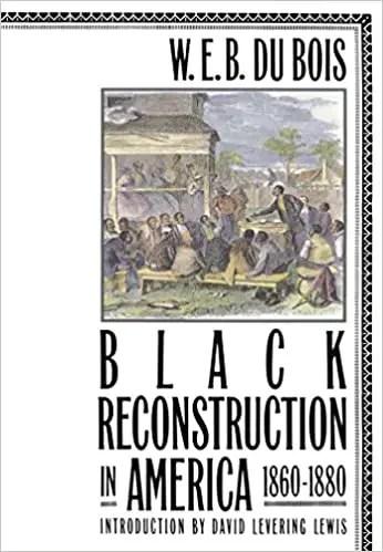 Black reconstruction by w.e.b du bois