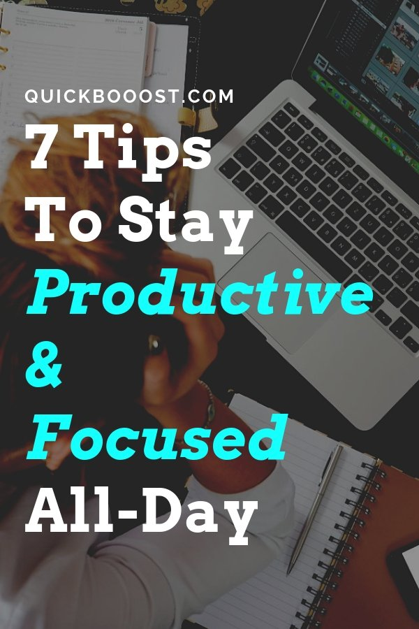 Become more productive and stay focused all-day by utilizing these 7 productivity tips and productivity hacks.