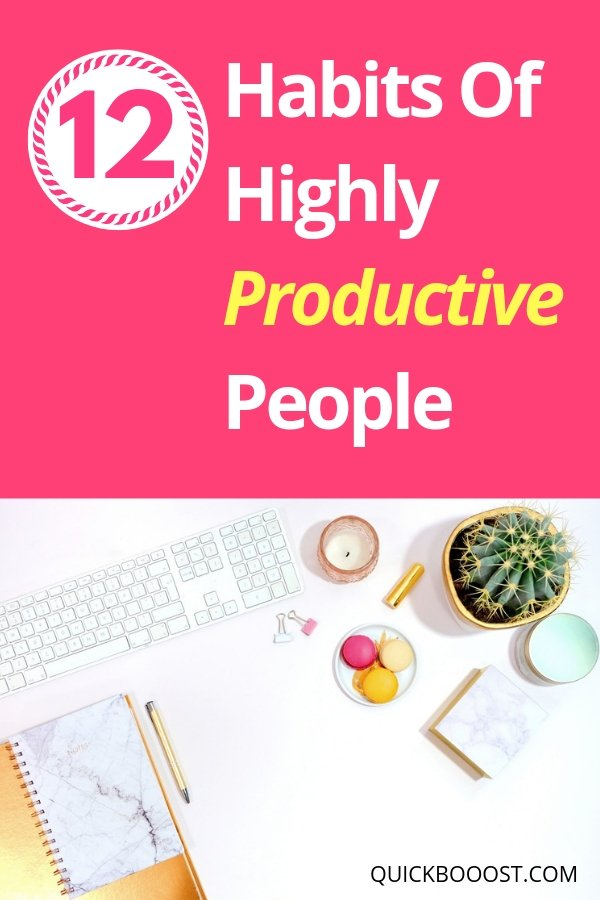 Want to know how to be productive? Follow these 12 productivity habits, tips, and hacks of productive people to increase your productivity and get more done!