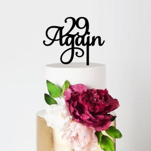 Quick Creations Cake Topper - 29 Again