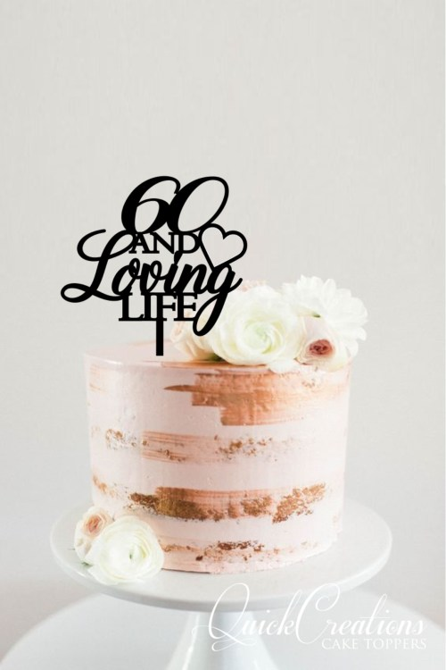 Quick Creations Cake Topper - 60 and Loving Life