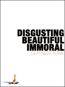Disgusting Beautiful Immoral