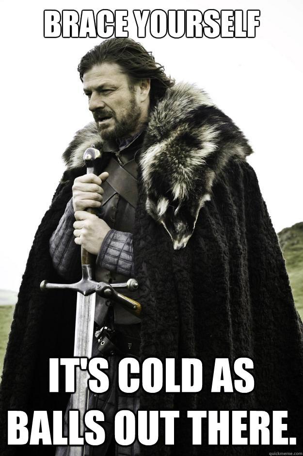 Cold As Balls Meme : balls, Brace, Yourselves, Packs, Coming, Quickmeme