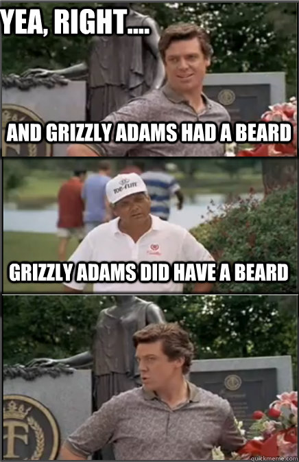 Grizzly Adams Did Have A Beard : grizzly, adams, beard, Grizzly, Adams, Memes, Quickmeme