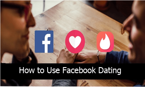 How to Use Facebook Dating – How to Download Facebook Dating App