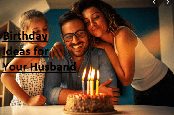 Unique Birthday Ideas for Husband | Different Birthday Ideas for Husband | Birthday Ideas for Husband
