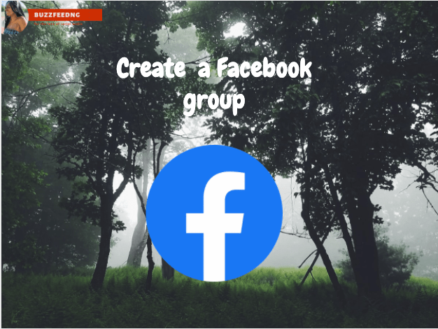 How can you create a Facebook group
