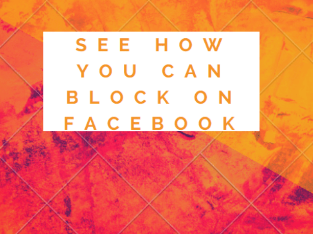 See how you can block on Facebook