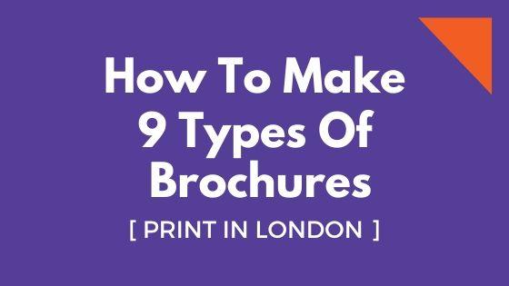 how to make brochures. 9 types of brochure