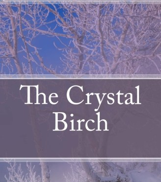 """The Crystal Birch"" & there's a new one!"