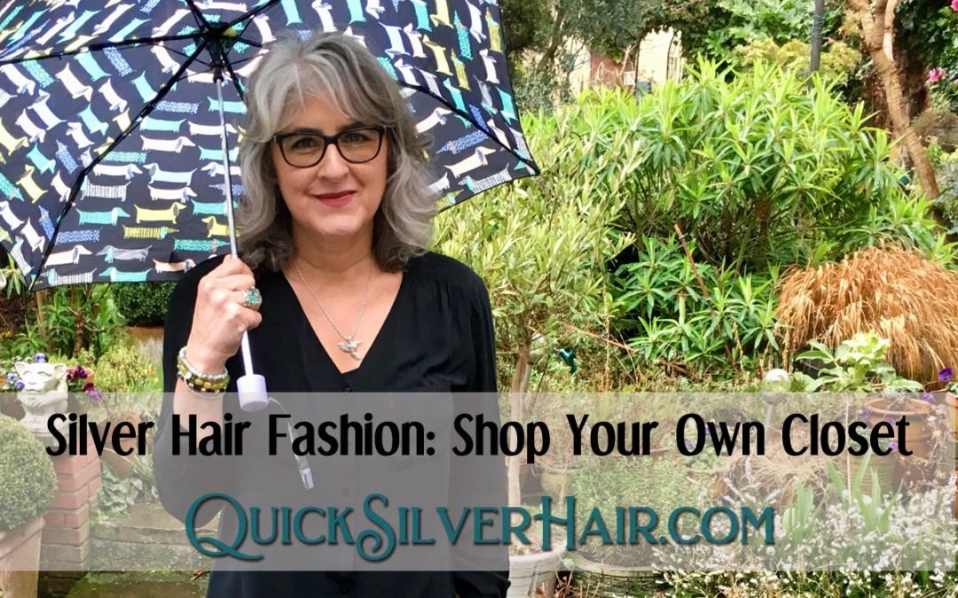 Silver Hair Fashion: Shop Your Own Closet