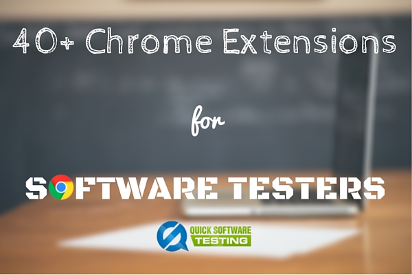 Chrome extensions for software testing
