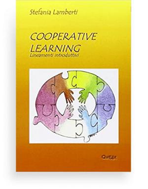 Cooperative learning lineamenti introduttivi di Stefania Lamberti - Questo libro propone il il Cooperative Learning come metodo efficace per evitare un crescente numero di abbandoni e/o insuccessi scolastici.