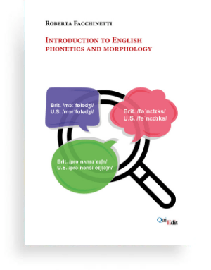 Introduction to English Phonetics and Morphology (Roberta Facchinetti) The book illustrates the key aspects of English phonetics and morphology, bearing in mind that competence in these two fields facilitates the mastering of languages at different levels: spelling, vocabulary, pronunciation, fluency, word recognition.