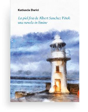 La piel fria de Albert Sanchez Pinol una novela in limine (Katiuscia Darici)